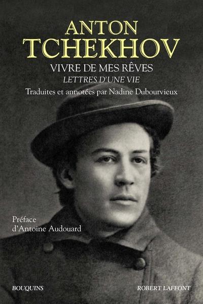 VIVRE DE MES REVES : LETTRES D'UNE VIE (TRADUCTION NADINE DUBOURVIEUX)