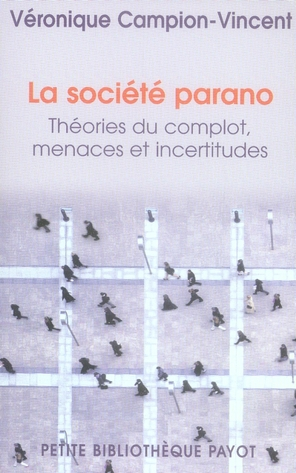 LA SOCIETE PARANO THEORIES DU COMPLOT, MENACES ET INCERTITUDES