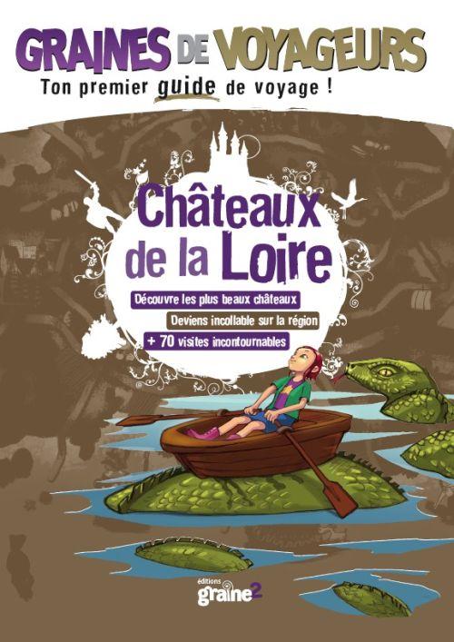Graines De Voyageurs; Chateaux De La Loire