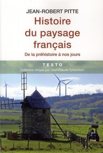 Histoire Du Paysage Francais De La Prehistoire A Nos Jours