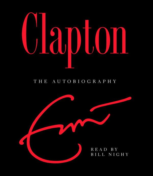 Clapton: The Autobiography - Read By Bill Nighy