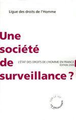 Couverture de Une société de surveillance ? l'état des droits de l'Homme en France (édition 2009)