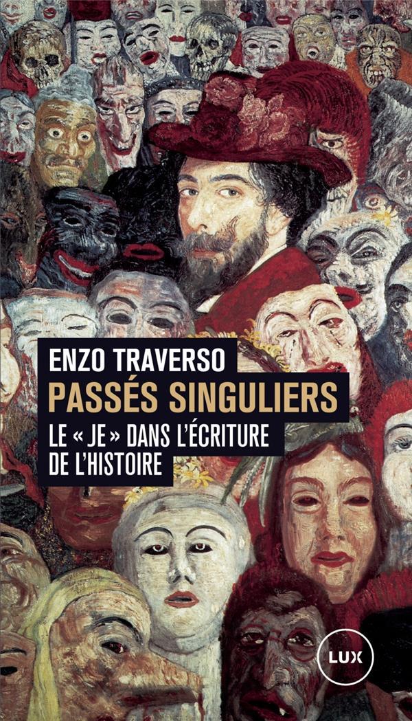 """PASSES SINGULIERS : LE """"JE"""" DANS L'ECRITURE DE L'HISTOIRE"""