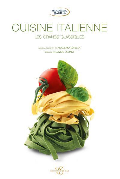 Cuisine Italienne ; Les Grands Classiques