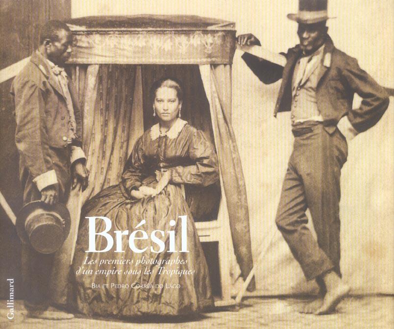 BRESIL : LES PREMIERS PHOTOGRAPHES D'UN EMPIRE... *