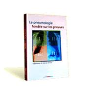 La Pneumologie Fondee Sur Les Preuves (Edition 2008)