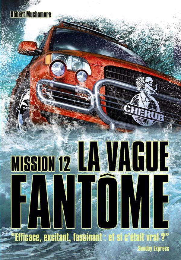 Cherub Mission 12 ; La Vague Fantome
