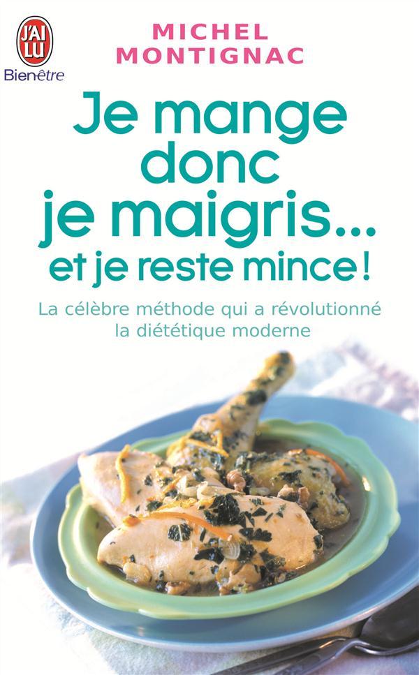 Je Mange Donc Je Maigris... Et Je Reste Mince !