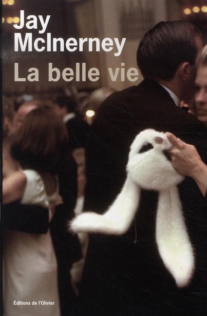 belle vie (La) | McInerney, Jay. Auteur