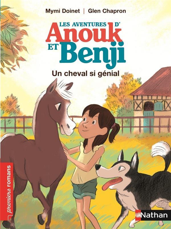 Anouk Et Benji ; Un Cheval Si Genial
