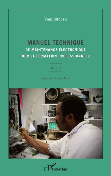 Manuel Technique De Maintenance Electronique Pour La Formation Professionnelle T.2