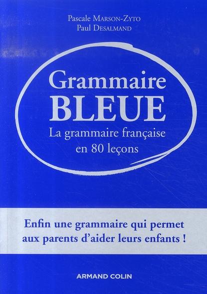 Grammaire Bleue ; La Grammaire Francaise En 80 Lecons