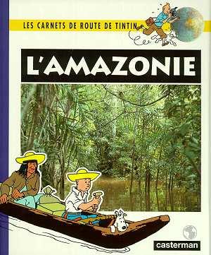 Les Carnets De Route ; L'Amazonie