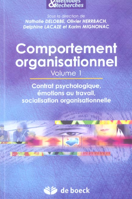 Comportement Organisationnel - Volume 1 Contrat Psychologique, Emotions Au Travail, Socialisation Or