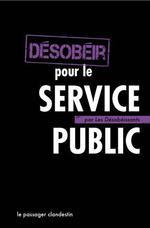 Couverture de Désobéir pour le service public