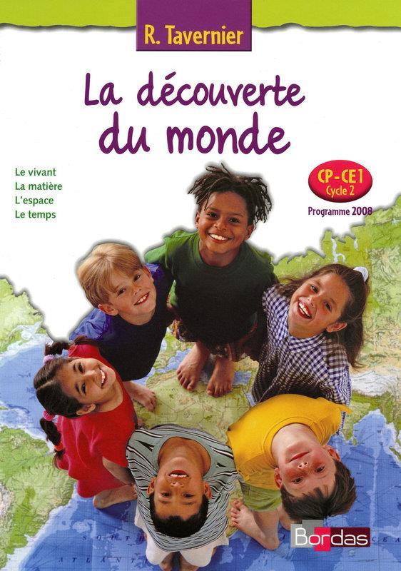 La Decouverte Du Monde Cp-Ce1 Cycle 2 Livre De L'Eleve 2009