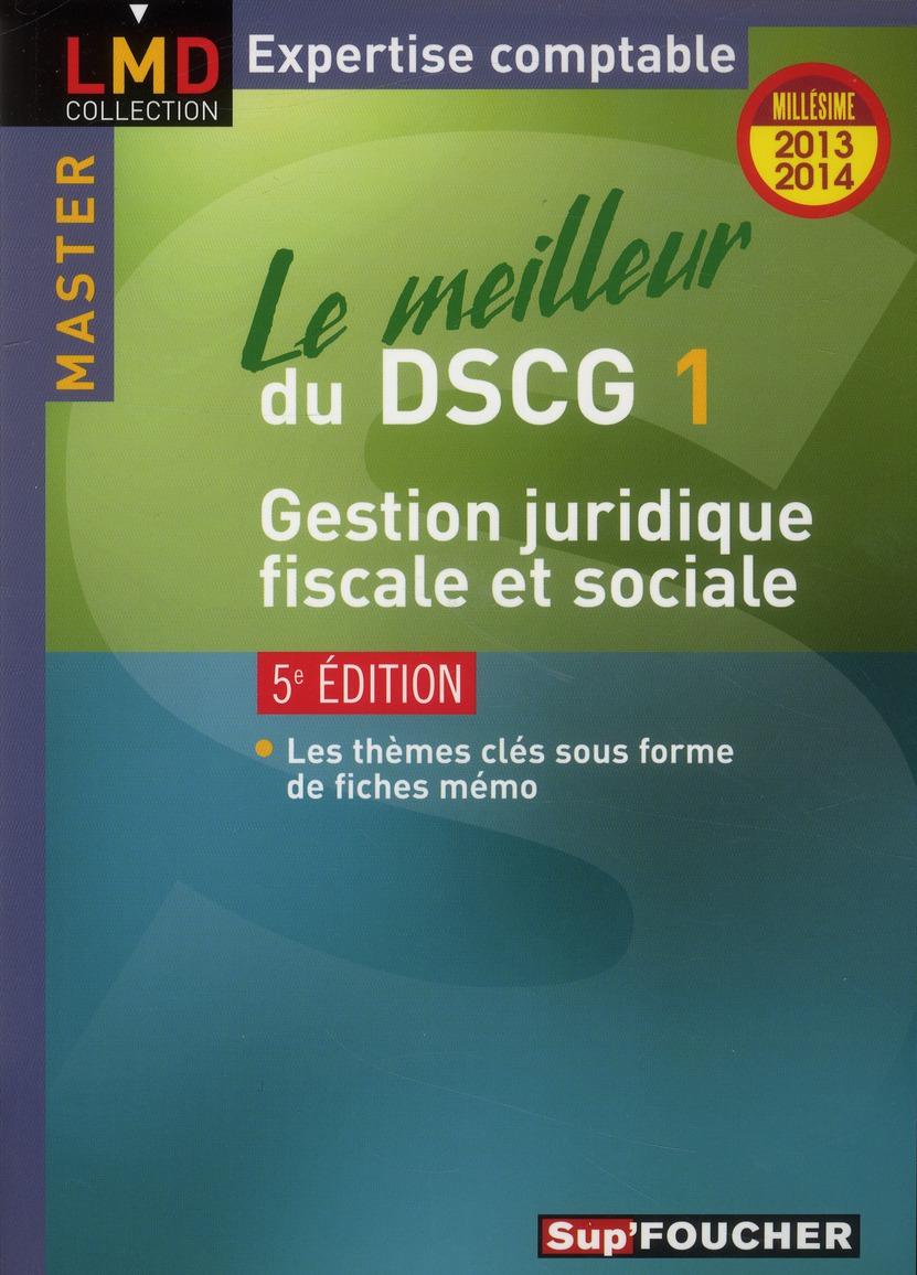 Le Meilleur Du Dscg 1 ; Gestion Juridique, Fiscale Et Sociale (5e Edition)