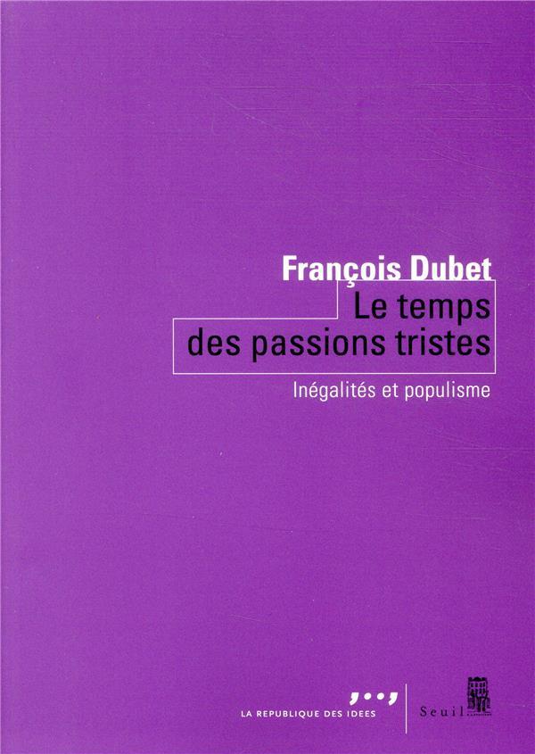 LE TEMPS DES PASSIONS TRISTES : INEGALITES ET POPULISME
