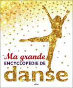 ma grande encyclopédie de danse - Collectif