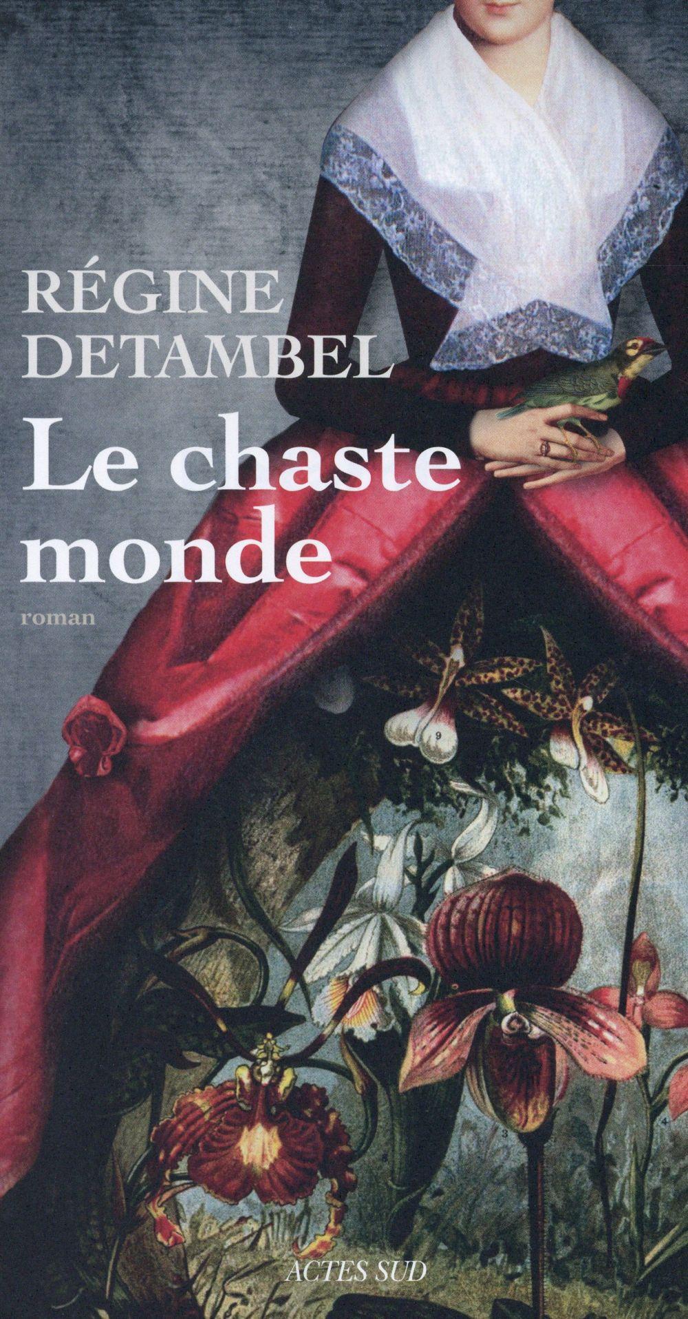 chaste monde (Le) : roman | Detambel, Régine. Auteur