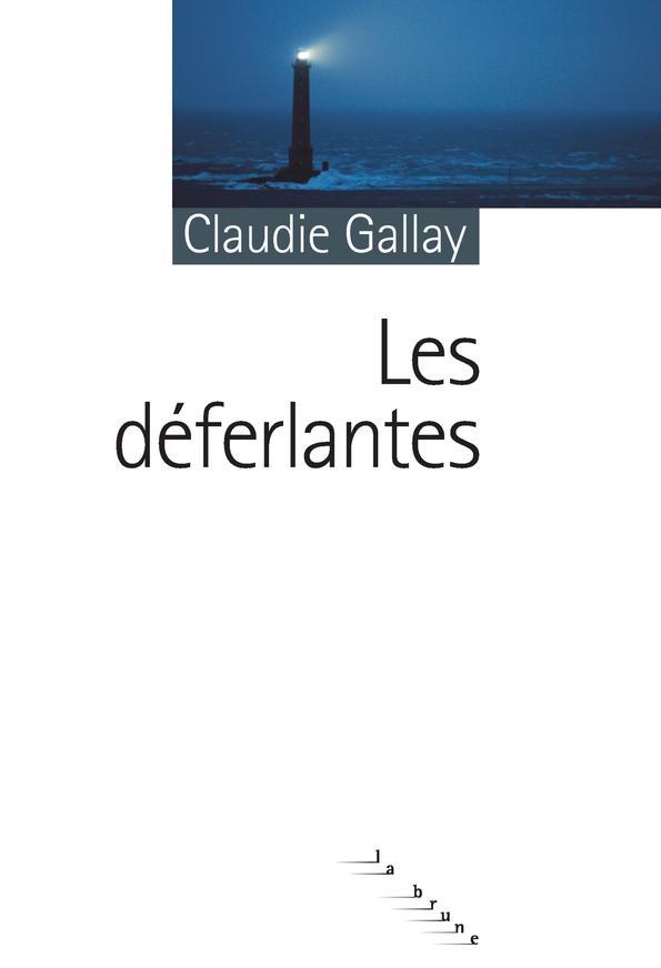Déferlantes (Les ) | Gallay, Claudie (1961-....). Auteur