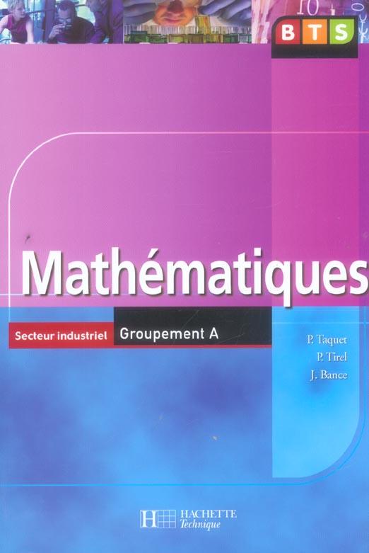 Mathematiques, Bts Industriels Groupement A, Livre De L'Eleve, Ed. 2006