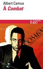 Couverture de Albert Camus à combat ; éditoriaux et articles (1944-1947)
