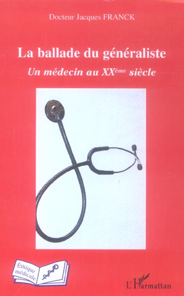 La Ballade Du Generaliste ; Un Medecin Au Xxe Siecle
