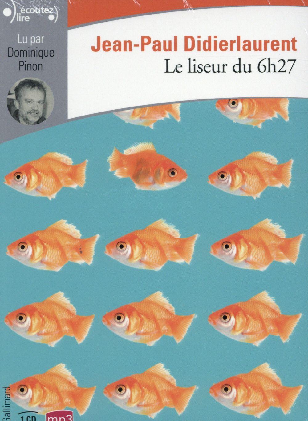 Le liseur du 6h27 / Jean-Paul Didierlaurent | Didierlaurent, Jean-Paul (1962-....)