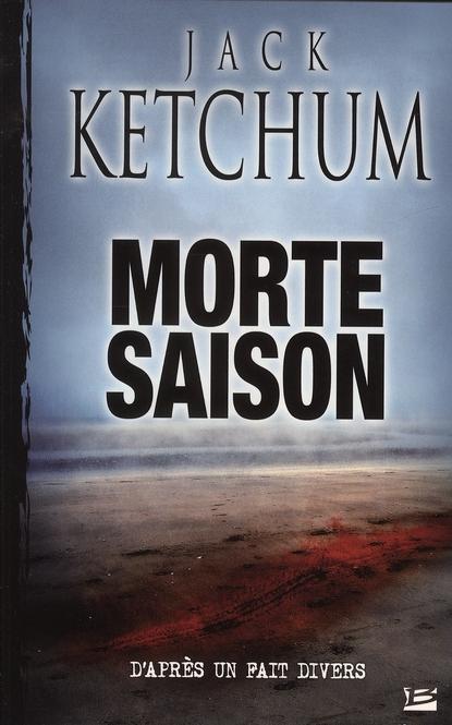 Morte saison | Ketchum, Jack. Auteur