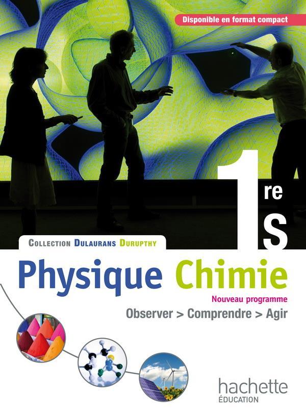 Physique-Chimie 1ere S ; Livre De L'Eleve (Edition 2011)