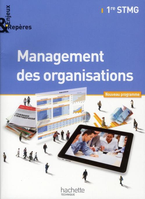 Enjeux Et Reperes; Management Des Organisations ; 1eres Stmg ; Livre De L'Eleve (Edition 2012)