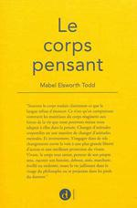 le corps pensant - Todd Elsworth Mabel