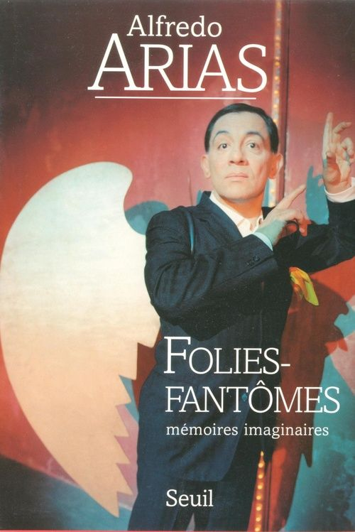 Folies-Fantomes ; Memoires Imaginaires