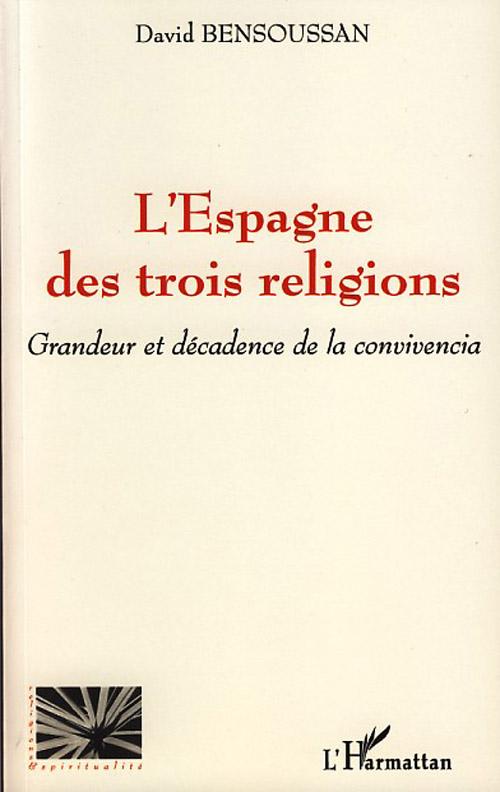 L'Espagne Des Trois Religions ; Grandeur Et Decadence De La Convivencia