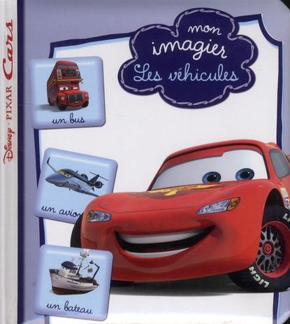 Cars ; Mon Imagier Les Vehicules