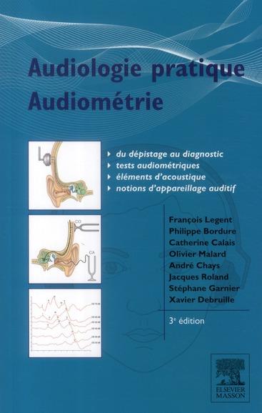 Audiologie Pratique ; Audiometrie Et Appareil Auditif (3e Edition)