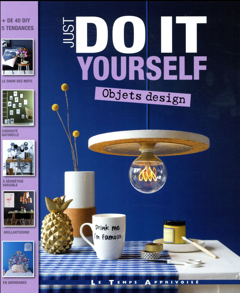 Just do it yourself ; objets design
