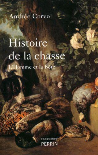 HISTOIRE DE LA CHASSE, L'HOMME ET LA BETE