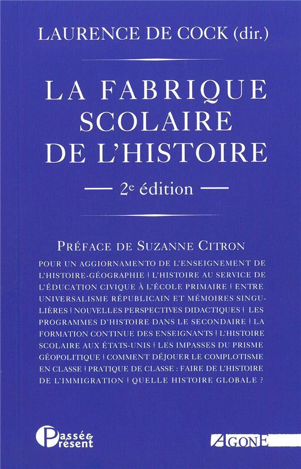 La fabrique scolaire de l'histoire ; illusions et désillutions du roman national