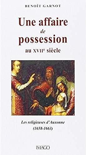 UNE AFFAIRE DE POSSESSION AU XVIIE SIECLE