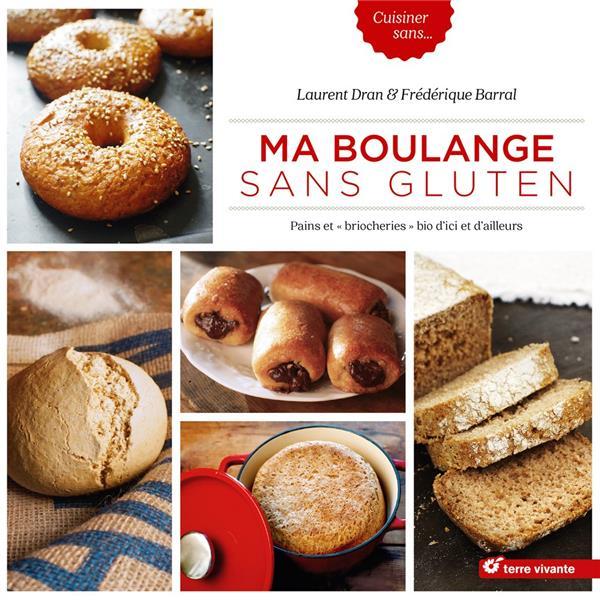 Ma boulange sans gluten ; pains et \