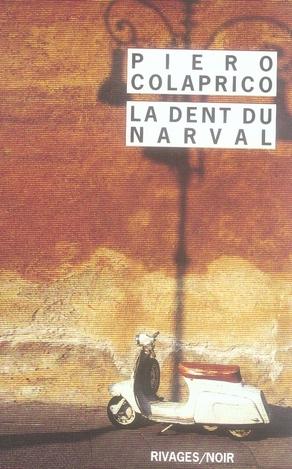 dent du narval (La) | Colaprico, Piero. Auteur