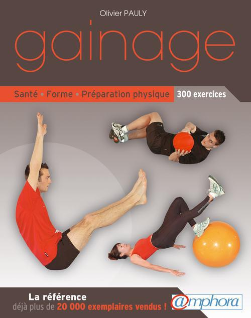 Gainage ; Sante, Forme, Preparation Physique : 300 Exercices