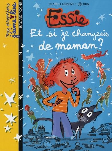 Et si je changeais de maman ? | Clément, Claire. Auteur