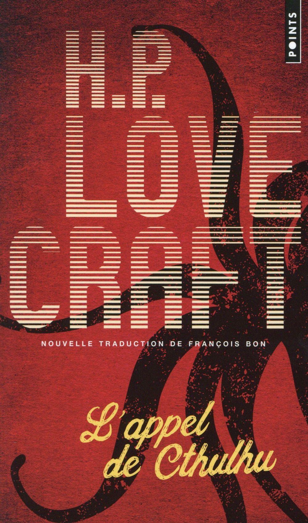L' appel de Cthulhu. suivi de Notes sur l'écriture de la fiction surnaturelle / Howard Phillips Lovecraft | Lovecraft, Howard Phillips (1890-1937)