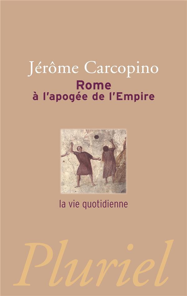 ROME A L'APOGEE DE L'EMPIRE