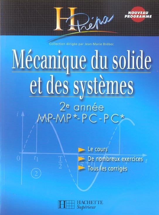 Mecanique Du Solide Et Des Systemes 2e Annee Mp-Mp*/Pc-Pc* - Cours Avec Exercices Corriges