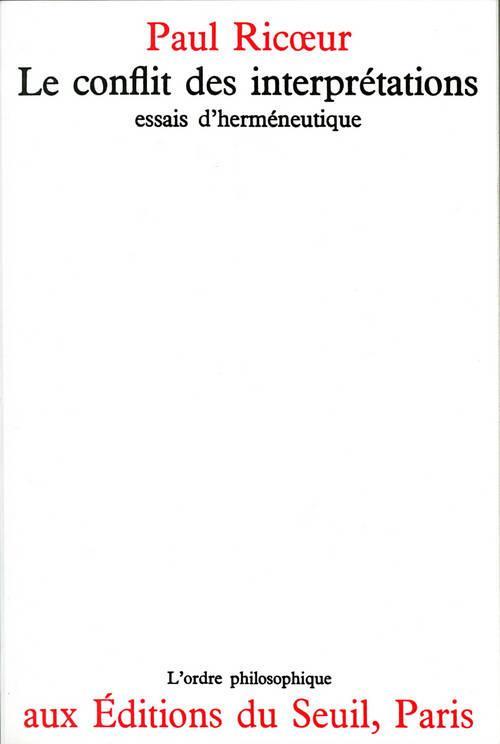 LE CONFLIT DES INTERPRETATIONS :  ESSAIS D'HERMENEUTIQUE
