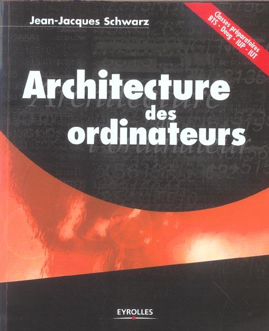 Architecture Des Ordinateurs Classes Preparatoires Bts Deug Iup Iut